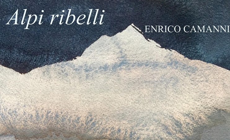Enrico Camanni, 'Alpi ribelli' unviaggio attraverso le Alpi raccontando le storie di quelli che con un punto di vista indipendente e a volte imprevedibile, hanno messo alla ribalta angoli di mondo selvaggi e spesso sconosciuti